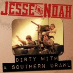 "Jesse and Noah ""Dirty with a Southern Drawl"" Music Video"