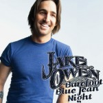 Jake Owen - Barefoot Blue Jean Night (RCA Nashville) Aug 30, 2011