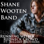"Shane Wooten ""Running with a Redneck Crowd"" Music Video"