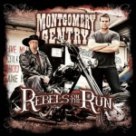 Montgomery Gentry - Rebels on the Run (Average Joe's)
