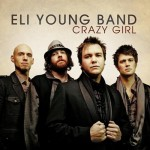 "Eli Young Band ""Crazy Girl"" Music Video"