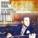 David Nail - The Sound Of A Million Dreams (MCA Nashville)