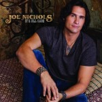 Joe Nichols - It's All Good (Show Dog – Universal