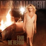 Miranda Lambert - Four the Record (Sony Nashville)